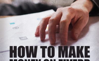 5 Key Reasons Why YOU Should Consider Making Money Fiverr as an option